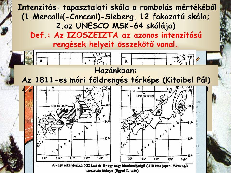 A földrengések Def.: A RICHTER-FÉLE FÖLDRENGÉSERŐSSÉGI MAGNITÚDÓ a földrengés fészkében felszabaduló energia logaritmusával egyenesen arányos, dimenzió nélküli viszonyszám.