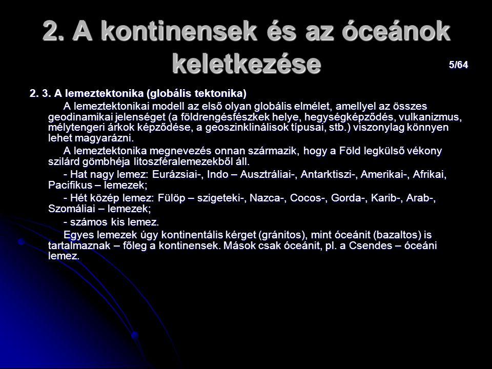 26/64 2.A kontinensek és az óceánok keletkezése Mofetták, szénsavas szökőforrások, savanyúvizek.