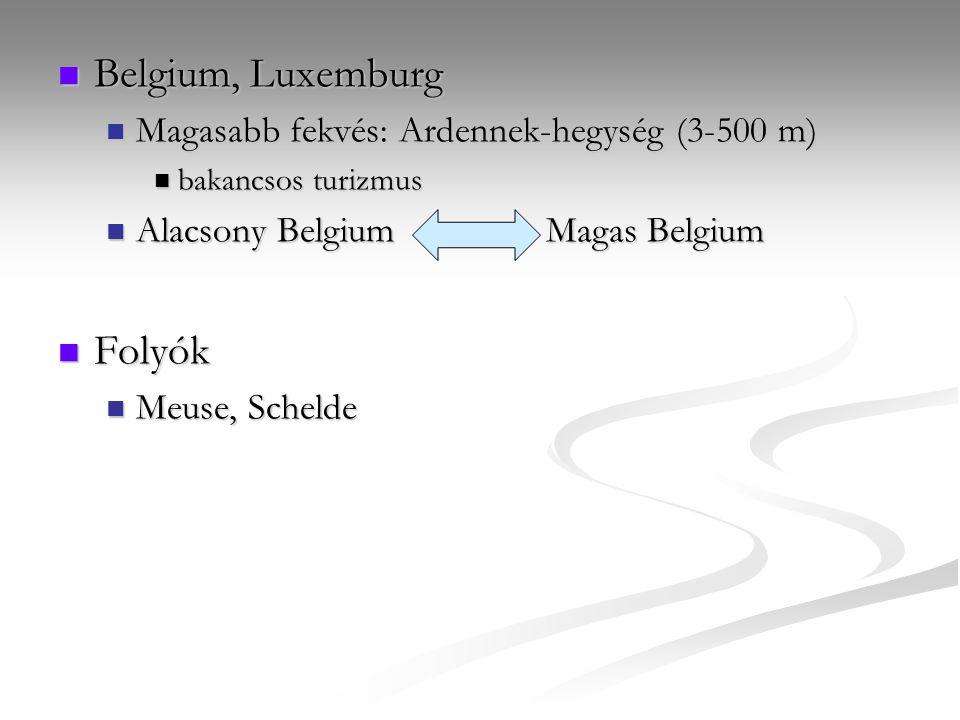 Belgium, Luxemburg Belgium, Luxemburg Magasabb fekvés: Ardennek-hegység (3-500 m) Magasabb fekvés: Ardennek-hegység (3-500 m) bakancsos turizmus bakan