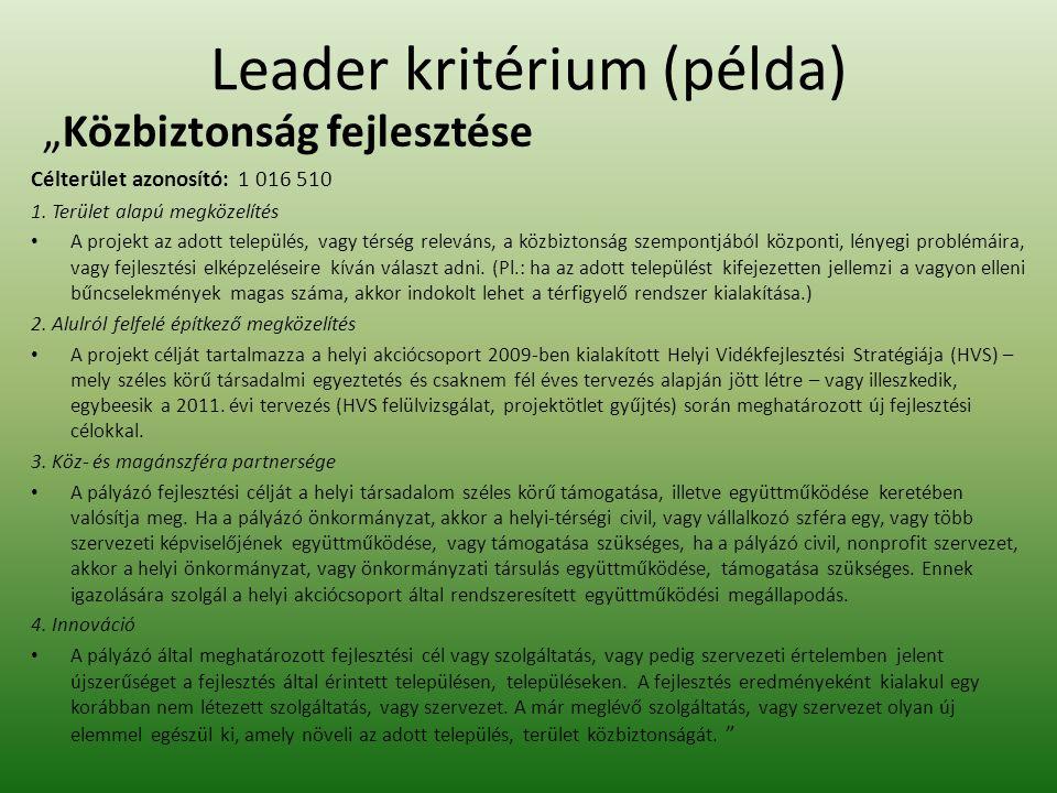 """Leader kritérium (példa) """"Közbiztonság fejlesztése Célterület azonosító: 1 016 510 1."""