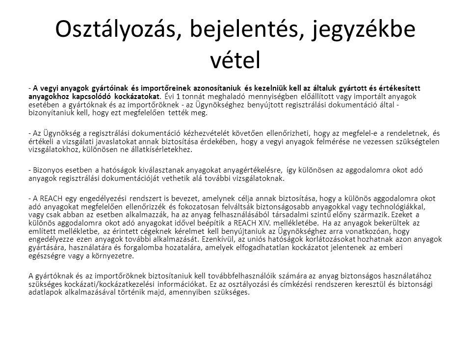 Osztályozás, bejelentés, jegyzékbe vétel - A vegyi anyagok gyártóinak és importőreinek azonosítaniuk és kezelniük kell az általuk gyártott és értékesí