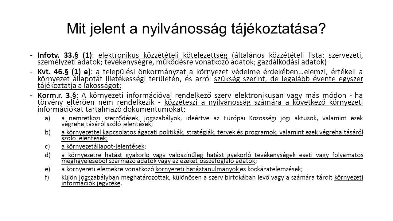 Mit jelent a nyilvánosság tájékoztatása? -Infotv. 33.§ (1): elektronikus közzétételi kötelezettség (általános közzétételi lista: szervezeti, személyze