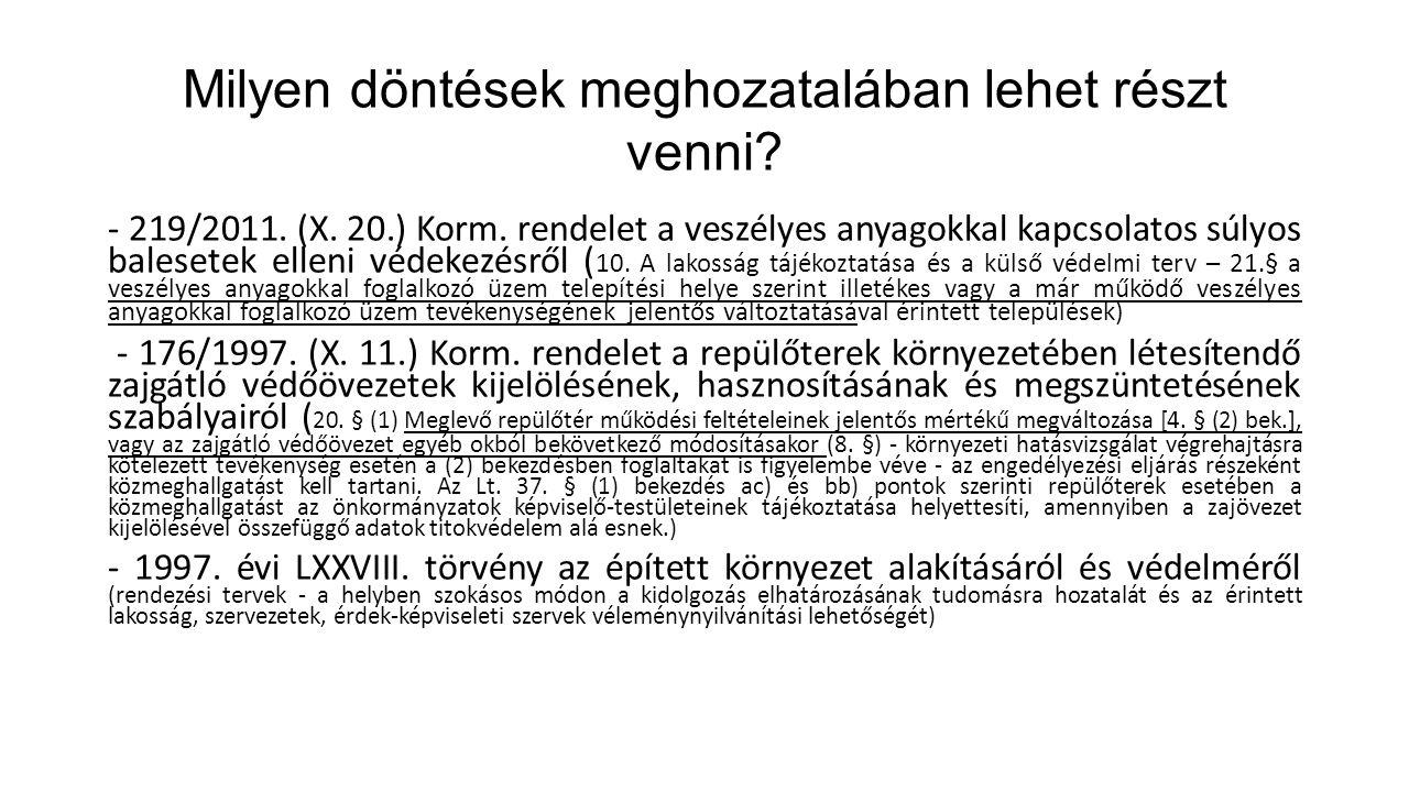 Milyen döntések meghozatalában lehet részt venni? - 219/2011. (X. 20.) Korm. rendelet a veszélyes anyagokkal kapcsolatos súlyos balesetek elleni védek