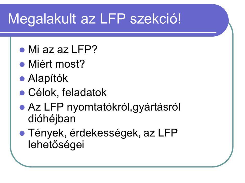 Megalakult az LFP szekció. Mi az az LFP. Miért most.