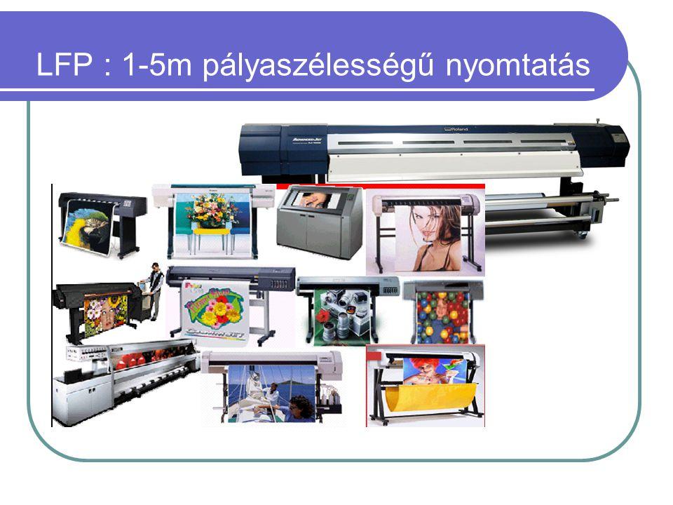 LFP : 1-5m pályaszélességű nyomtatás
