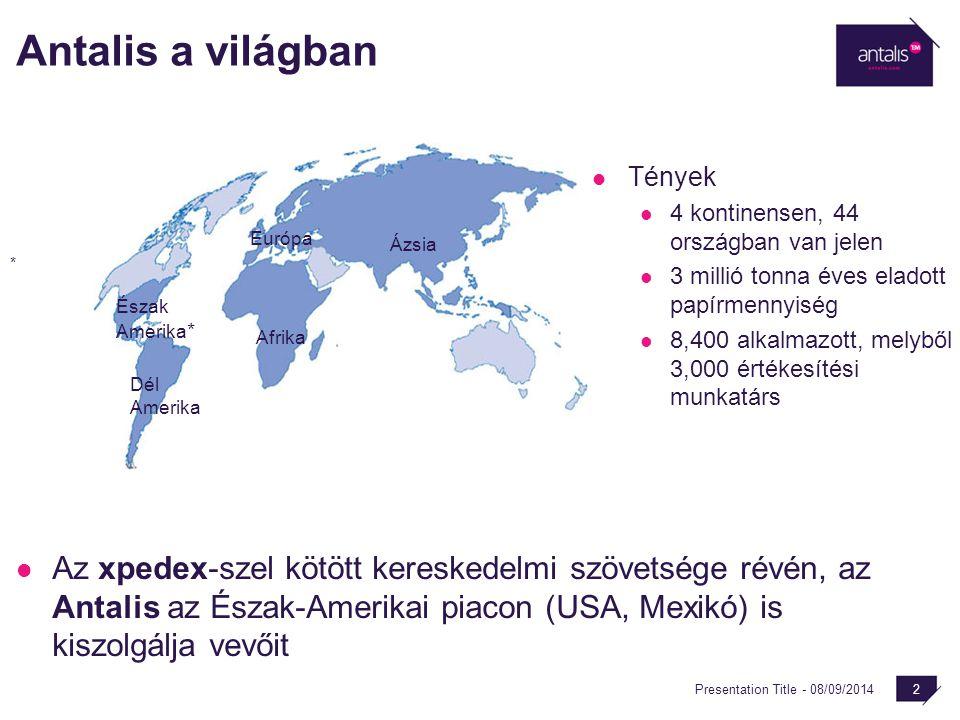 Presentation Title - 08/09/2014 2 Ázsia Afrika Dél Amerika Európa Észak Amerika * * Antalis a világban Az xpedex-szel kötött kereskedelmi szövetsége r