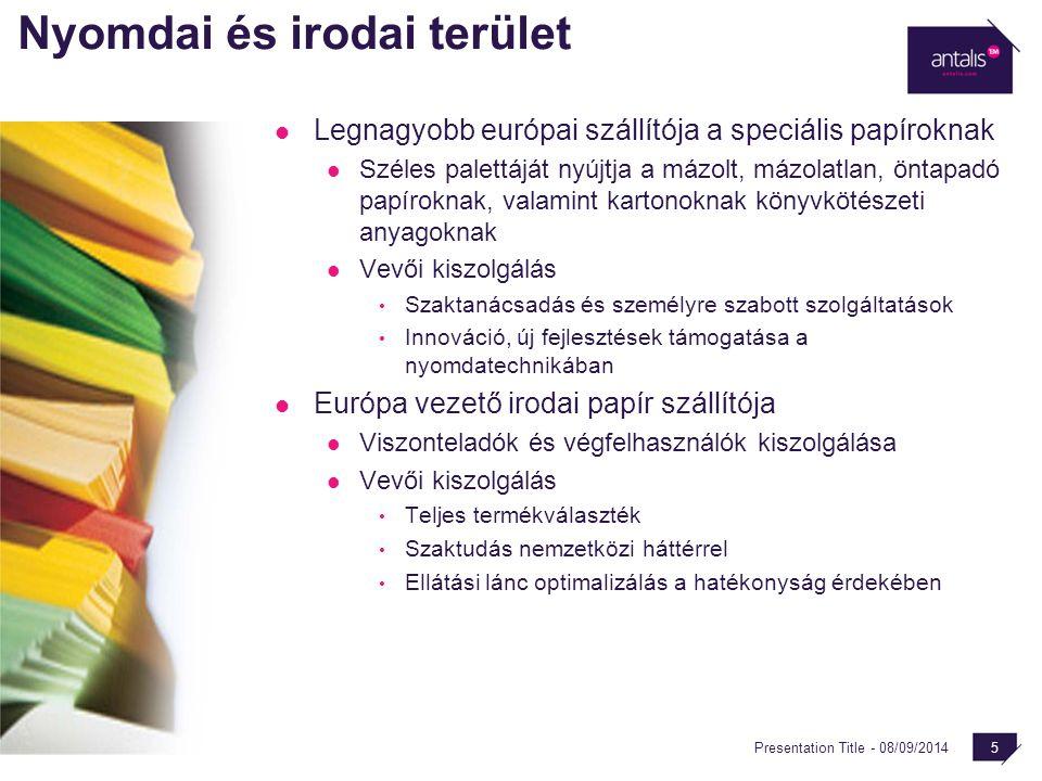 Presentation Title - 08/09/2014 5 Nyomdai és irodai terület Legnagyobb európai szállítója a speciális papíroknak Széles palettáját nyújtja a mázolt, m