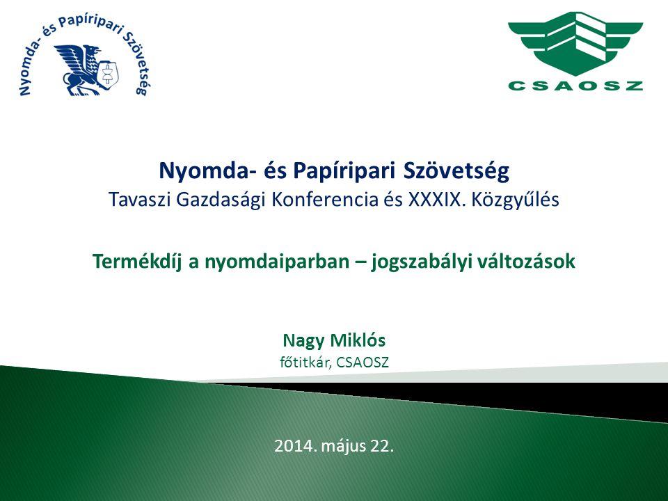 Nyomda- és Papíripari Szövetség Tavaszi Gazdasági Konferencia és XXXIX.