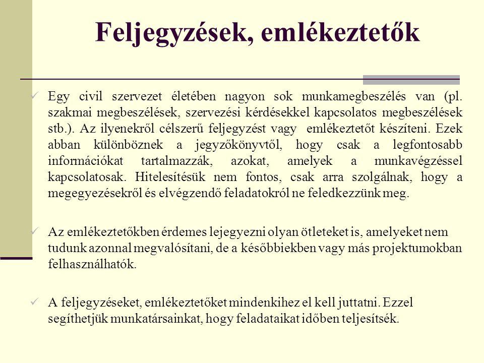 Feljegyzések, emlékeztetők Egy civil szervezet életében nagyon sok munkamegbeszélés van (pl.