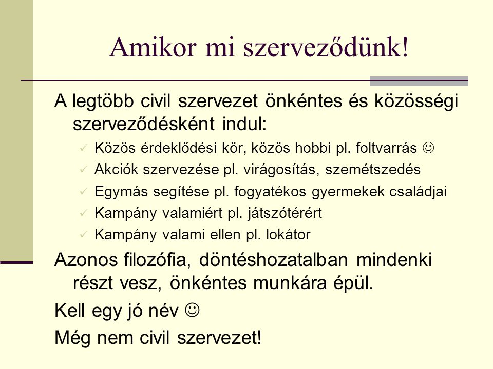 Hasznos oldalak http://www.civil.info.hu/ http://civil.kormany.hu/ http://nonprofit.hu/ http://palyazatok.palyazatmenedzser.hu/