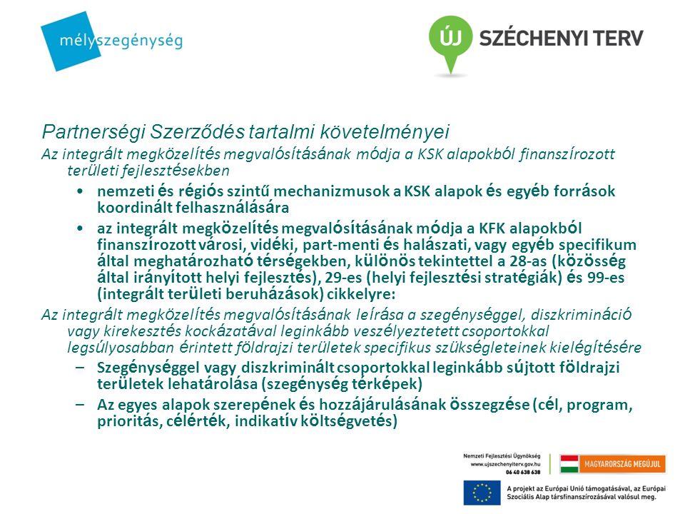 A vidékfejlesztés új keretei Közös Stratégiai Keret (KSK) – amely lefedi az EMVAt, ETHAt, ERFAt, ESZAt és KAt és amely 11 közös tematikus célon keresztül reflektál az EU 2020-ra, Ezek a célok az egyes alapok keretében meghatározott kulcs akciók által teljesülnek.