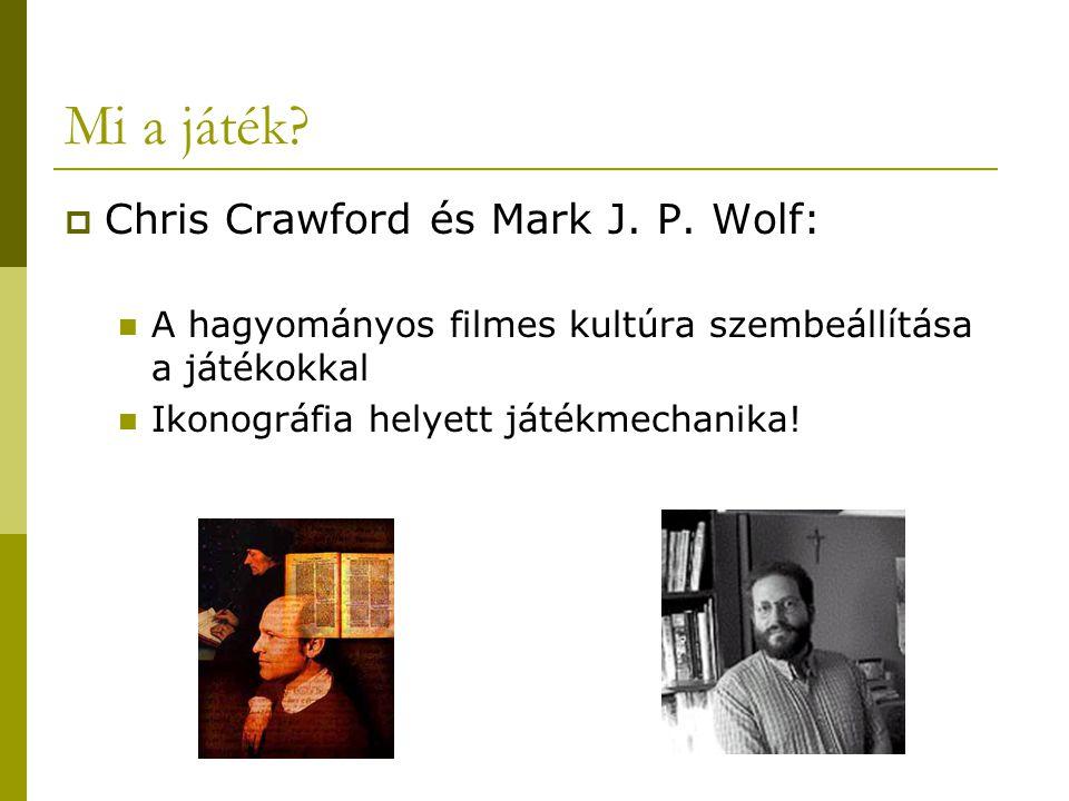 Mi a játék?  Chris Crawford és Mark J. P. Wolf: A hagyományos filmes kultúra szembeállítása a játékokkal Ikonográfia helyett játékmechanika!