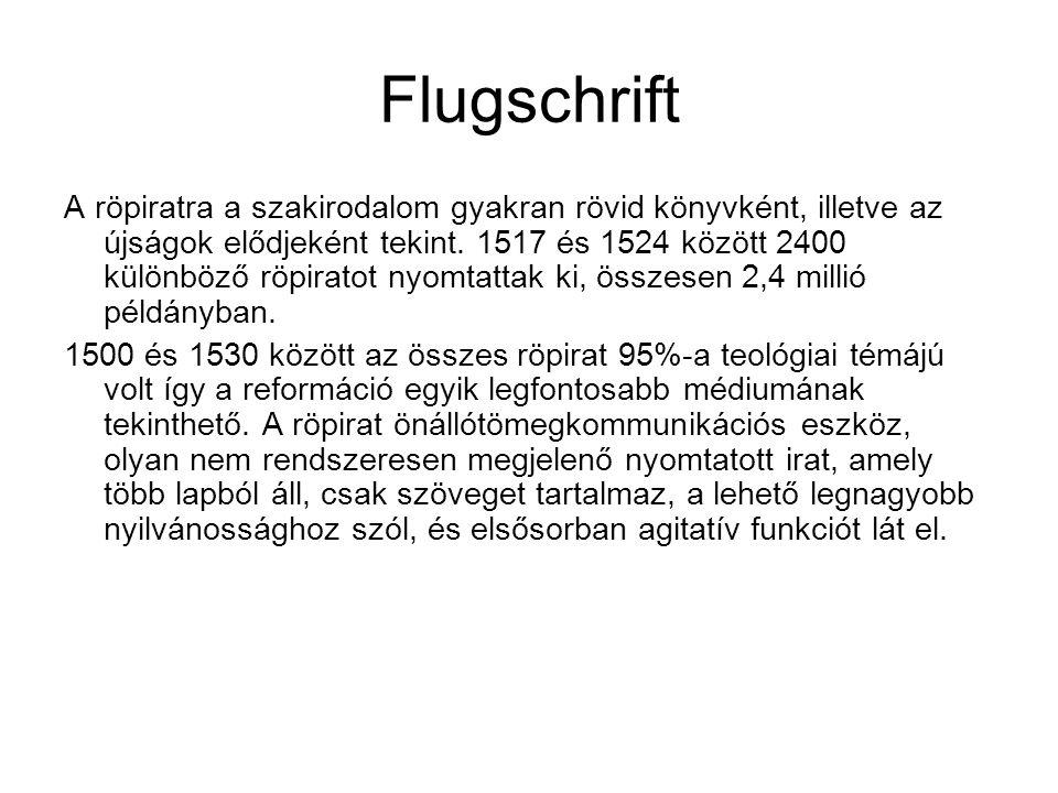 Flugschrift A röpiratra a szakirodalom gyakran rövid könyvként, illetve az újságok elődjeként tekint.