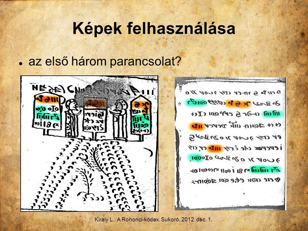 Király L.: A Rohonci-kódex. Sukoró, 2012. dec. 1. Képek felhasználása az első három parancsolat?