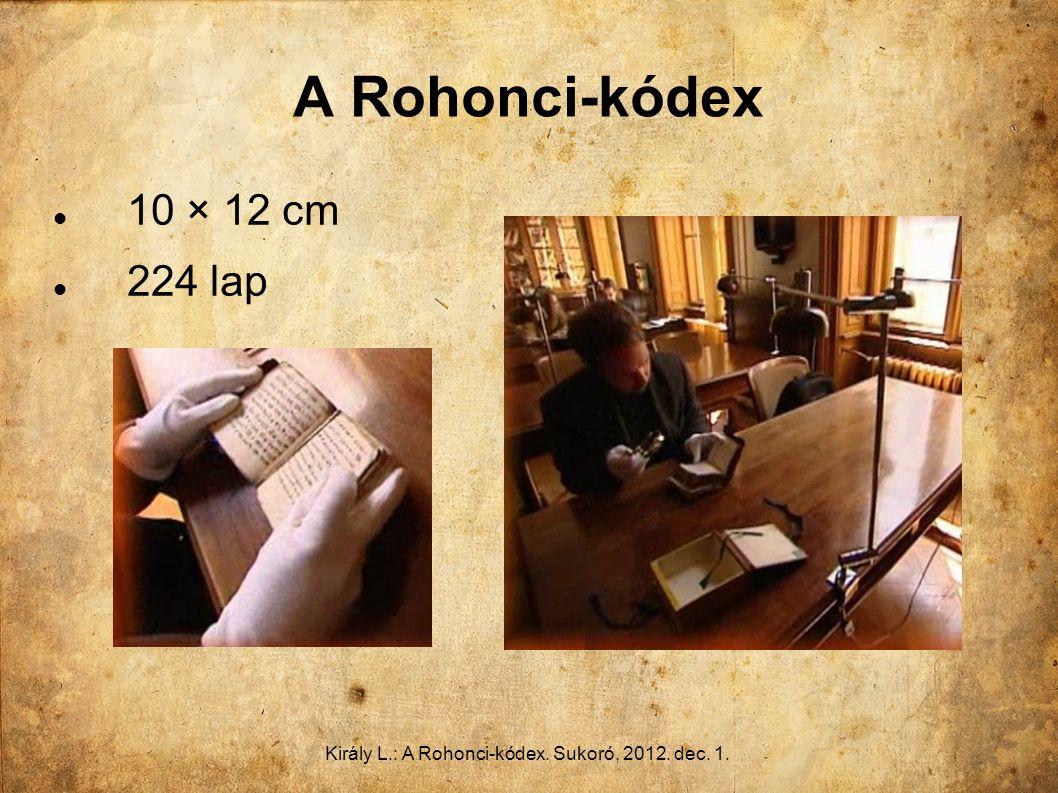 Király L.: A Rohonci-kódex. Sukoró, 2012. dec. 1. A Rohonci-kódex 10 × 12 cm 224 lap