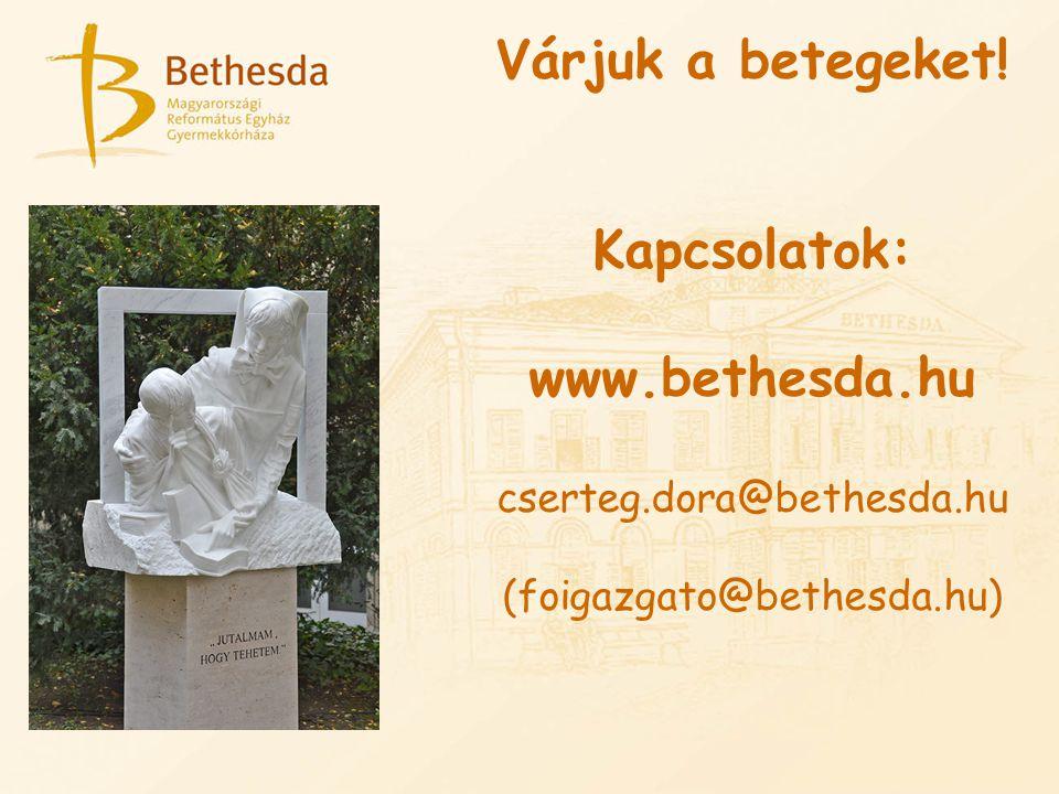 Várjuk a betegeket! Kapcsolatok: www.bethesda.hu cserteg.dora@bethesda.hu (foigazgato@bethesda.hu)