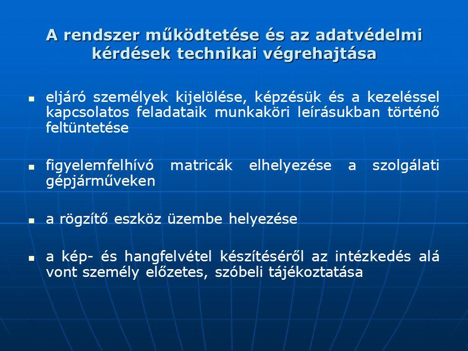 A rendszer működtetése és az adatvédelmi kérdések technikai végrehajtása eljáró személyek kijelölése, képzésük és a kezeléssel kapcsolatos feladataik