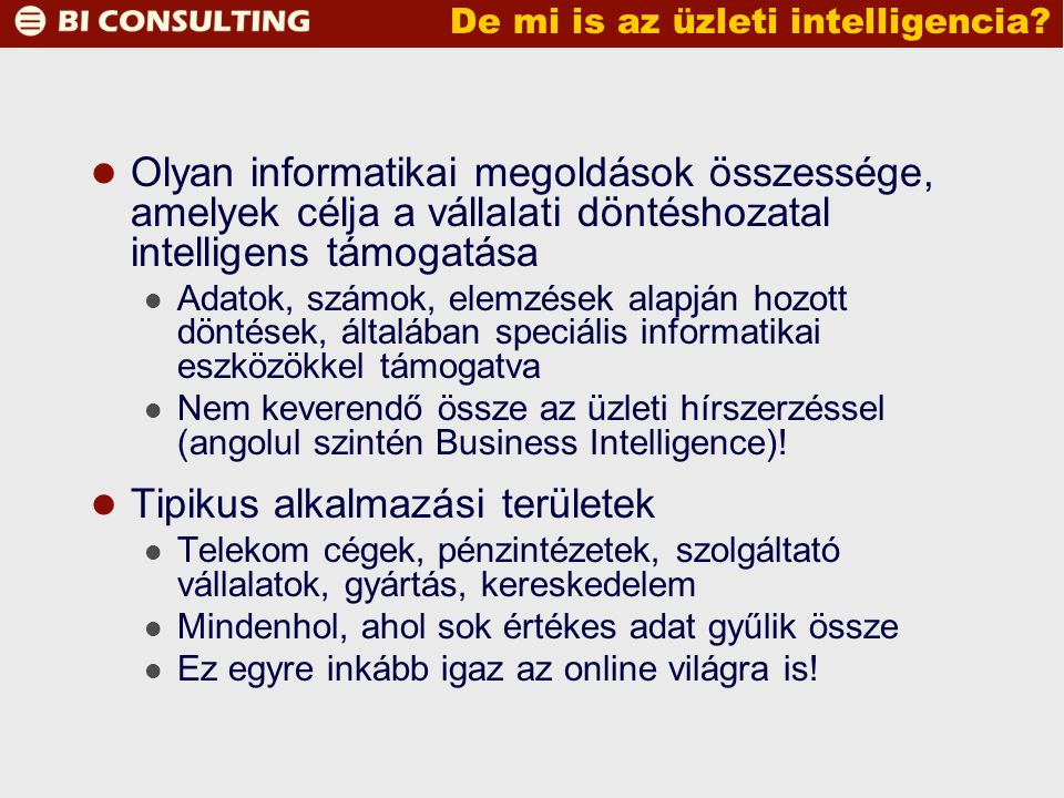 De mi is az üzleti intelligencia.