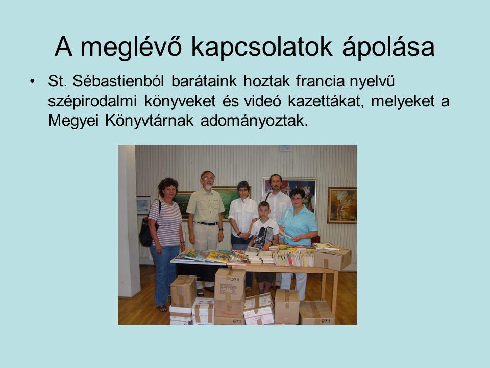 St. Sébastienból barátaink hoztak francia nyelvű szépirodalmi könyveket és videó kazettákat, melyeket a Megyei Könyvtárnak adományoztak.