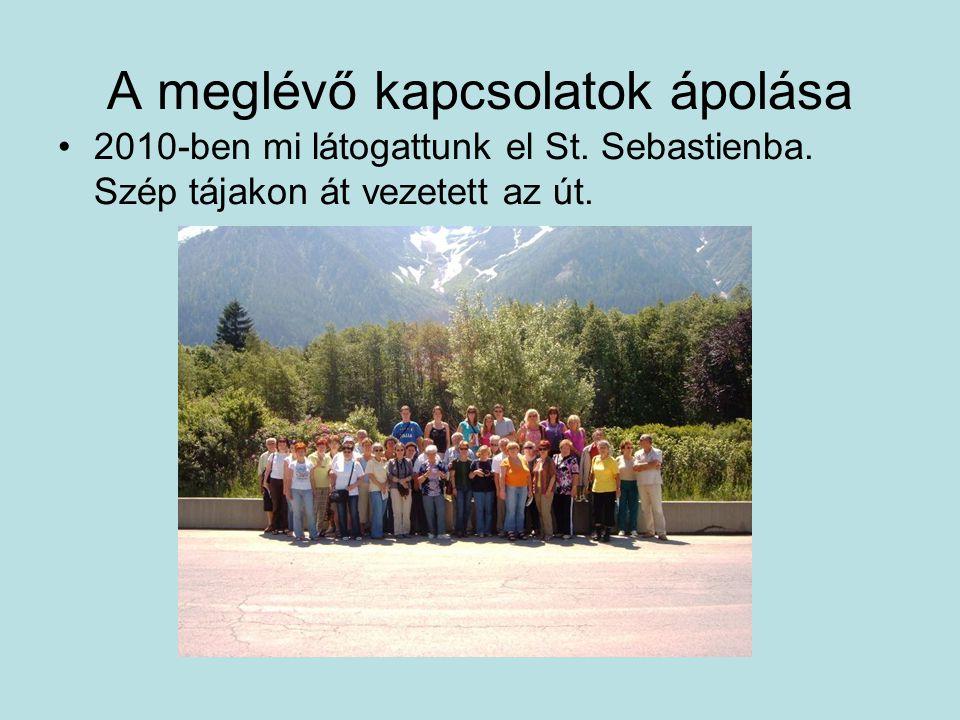 A meglévő kapcsolatok ápolása 2010-ben mi látogattunk el St.