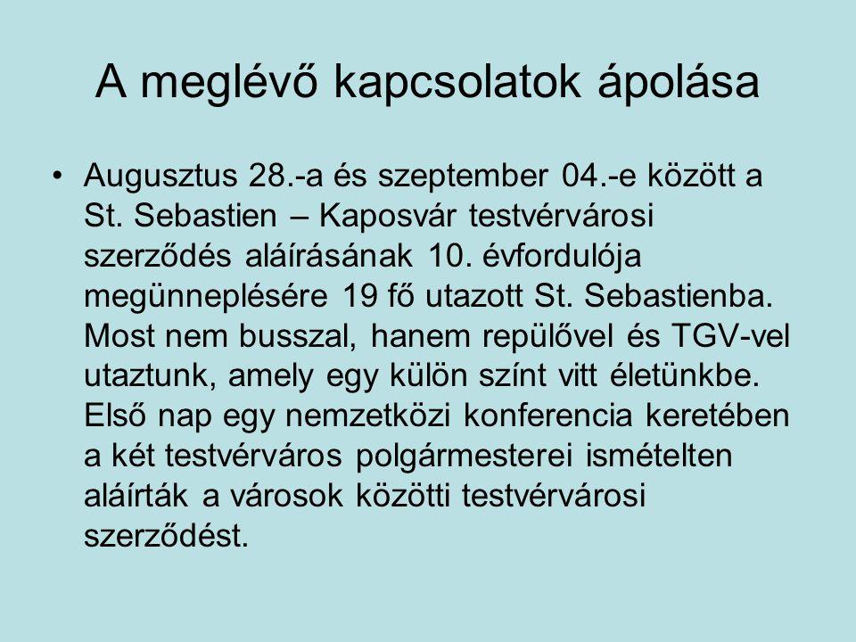 A meglévő kapcsolatok ápolása Augusztus 28.-a és szeptember 04.-e között a St. Sebastien – Kaposvár testvérvárosi szerződés aláírásának 10. évfordulój