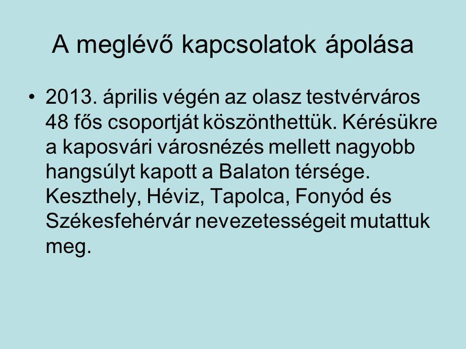 2013. április végén az olasz testvérváros 48 fős csoportját köszönthettük. Kérésükre a kaposvári városnézés mellett nagyobb hangsúlyt kapott a Balaton