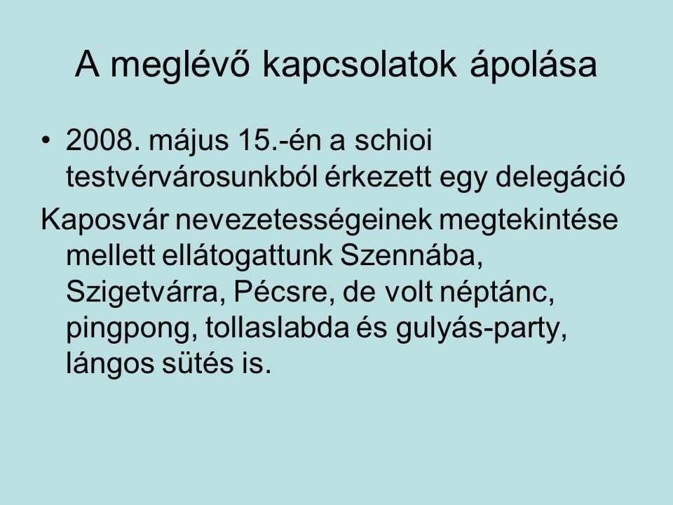 A meglévő kapcsolatok ápolása 2008. május 15.-én a schioi testvérvárosunkból érkezett egy delegáció Kaposvár nevezetességeinek megtekintése mellett el