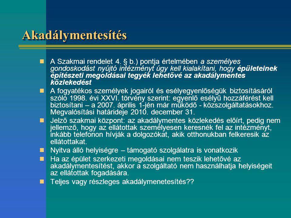 AkadálymentesítésAkadálymentesítés A Szakmai rendelet 4.