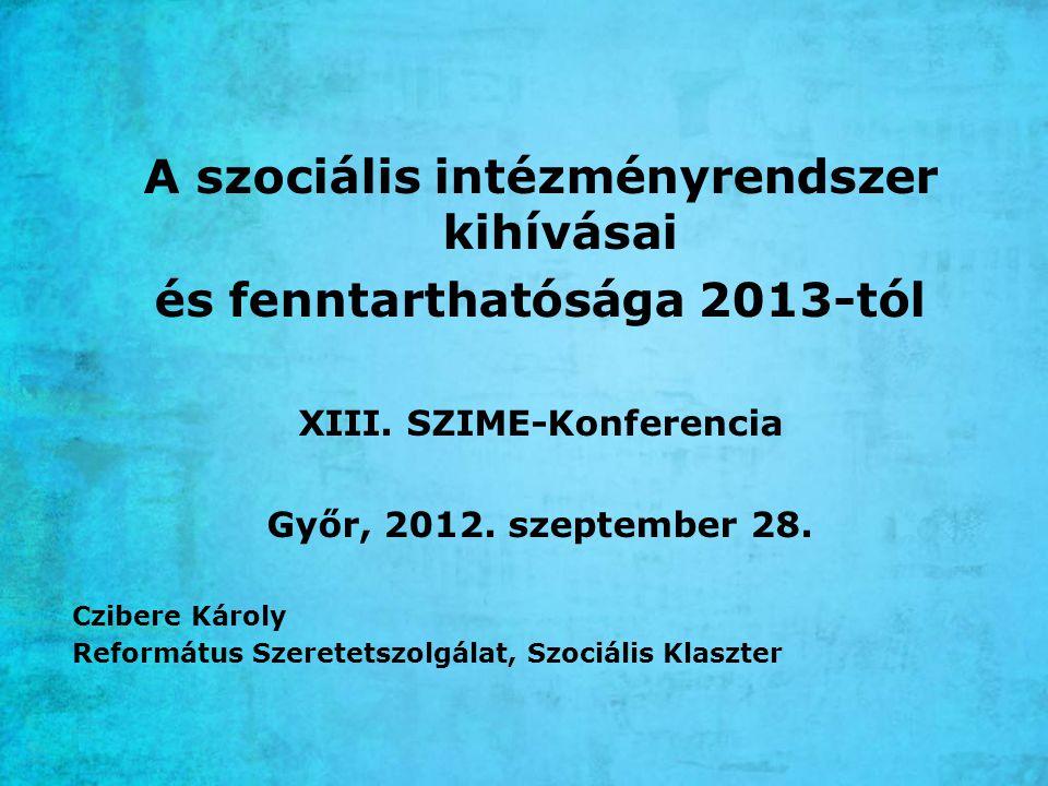 A szociális intézményrendszer kihívásai és fenntarthatósága 2013-tól XIII.