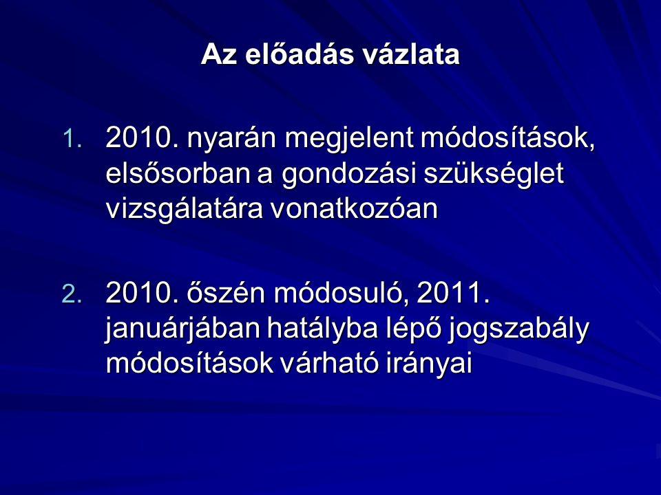 Átmeneti rendelkezések A hatálybalépést megelőző napon (= 2010.