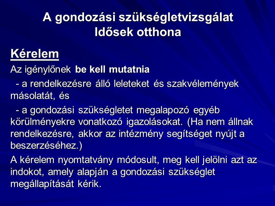 A gondozási szükségletvizsgálat Idősek otthona II.