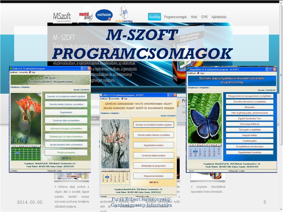 www.mszoft.hu Furák Róbert:Hatékonyság- Gazdaságosság-Informatika 6 Felhő alapú rendszerek : H-C-MSZOFT COMPLEX - Komplex szolgáltatás -Rendszer független -Egy rendszer-több szervezet -Nagyfokú mobilitás -Felgyorsítja az adatfeldolgozást.