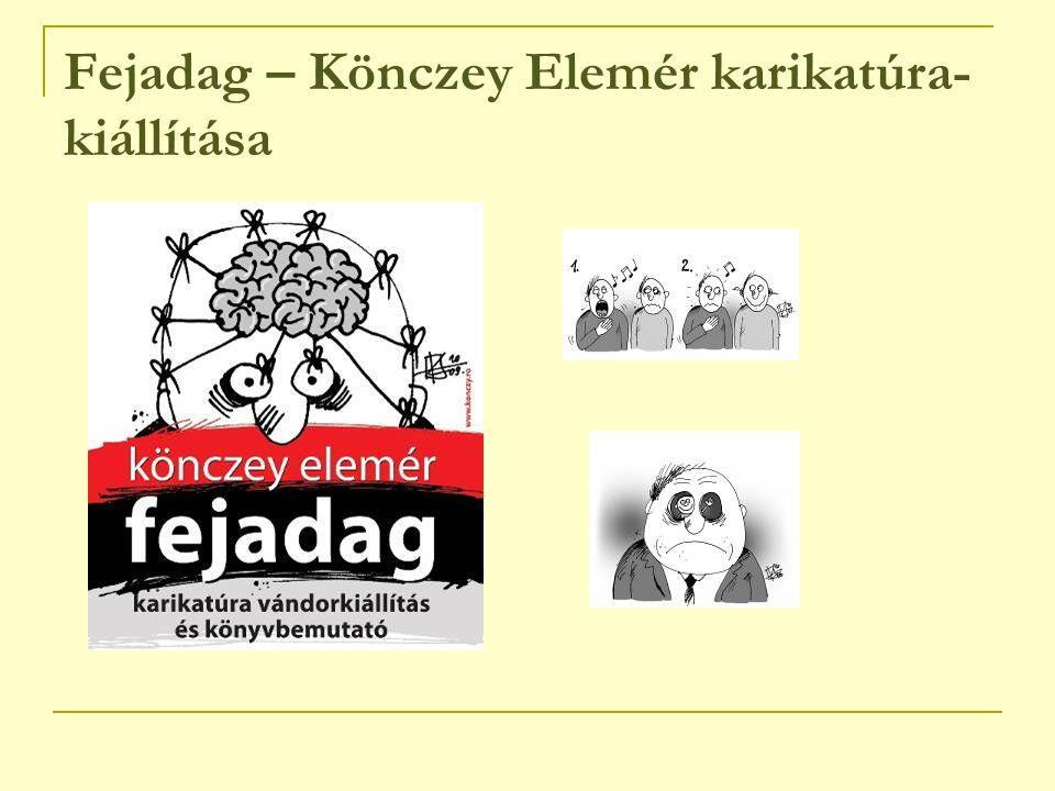 Fejadag – Könczey Elemér karikatúra- kiállítása
