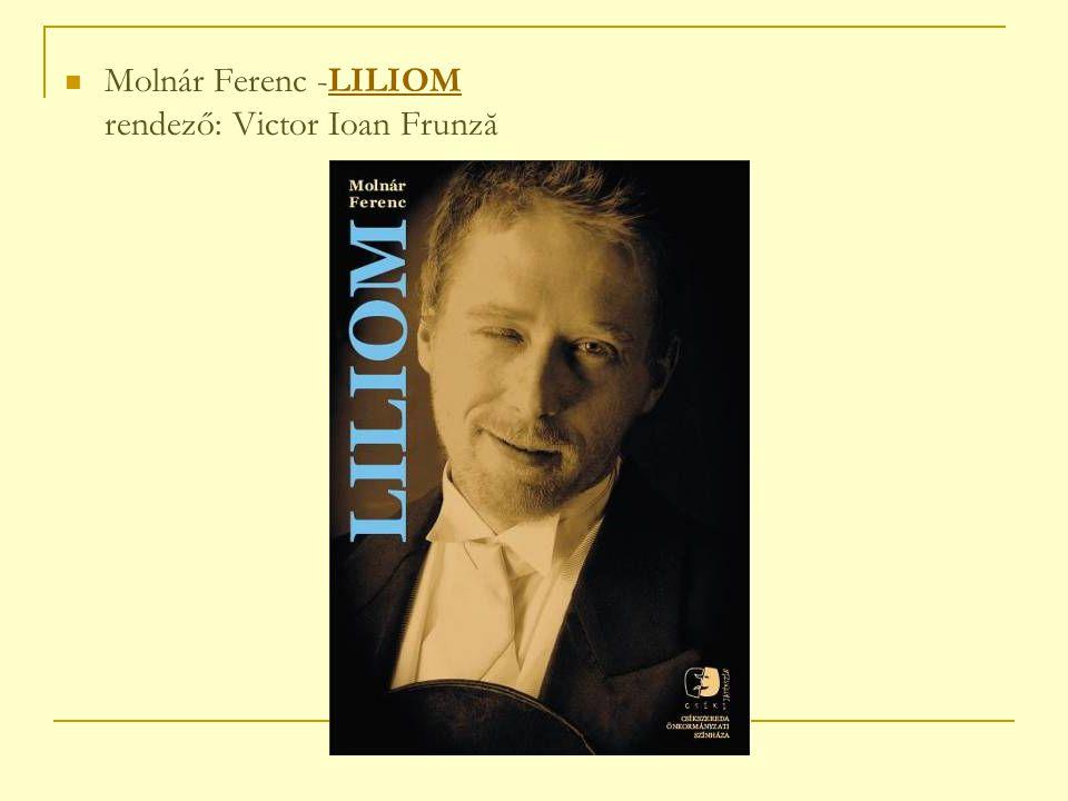 Molnár Ferenc -LILIOM rendező: Victor Ioan FrunzăLILIOM