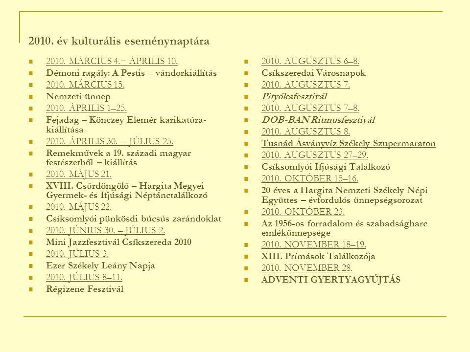 2010. év kulturális eseménynaptára 2010. MÁRCIUS 4.− ÁPRILIS 10.