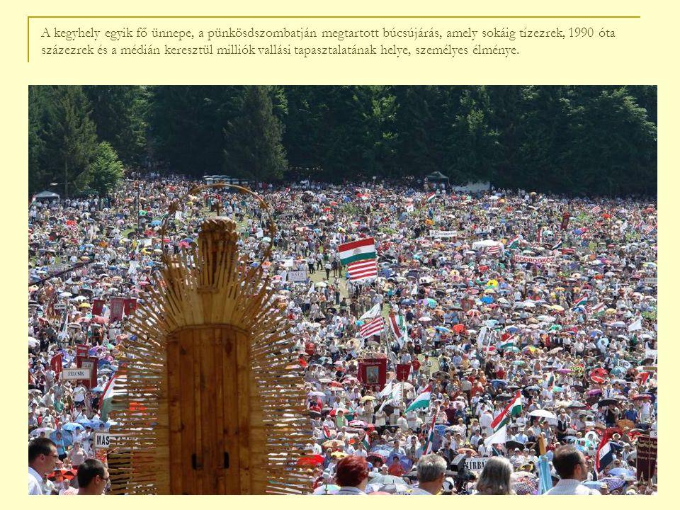 A kegyhely egyik fő ünnepe, a pünkösdszombatján megtartott búcsújárás, amely sokáig tízezrek, 1990 óta százezrek és a médián keresztül milliók vallási tapasztalatának helye, személyes élménye.