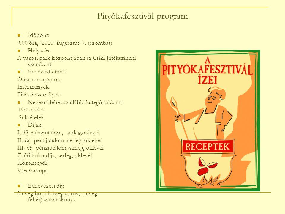 Pityókafesztivál program Idõpont: 9.00 óra, 2010. augusztus 7.