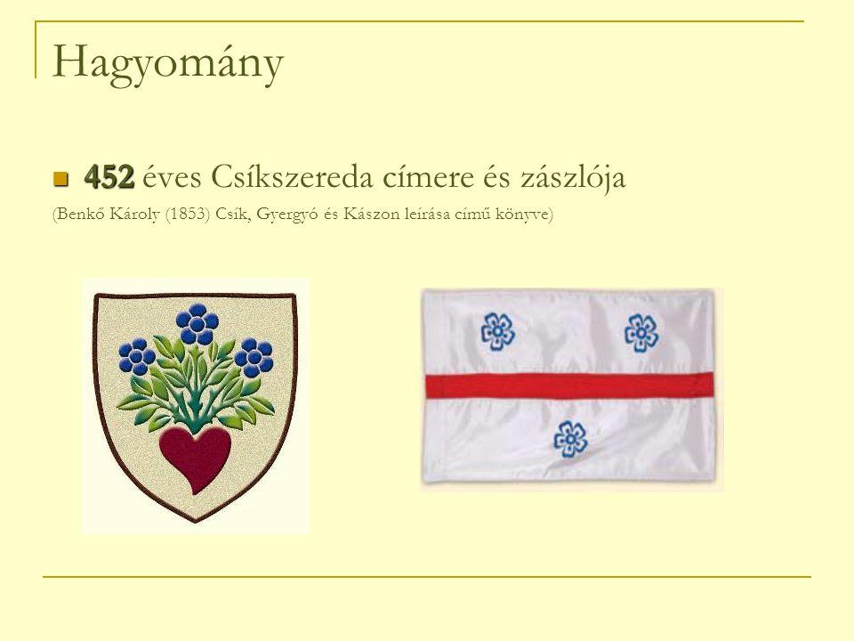 Hagyomány 452 452 éves Csíkszereda címere és zászlója (Benkő Károly (1853) Csík, Gyergyó és Kászon leírása című könyve)