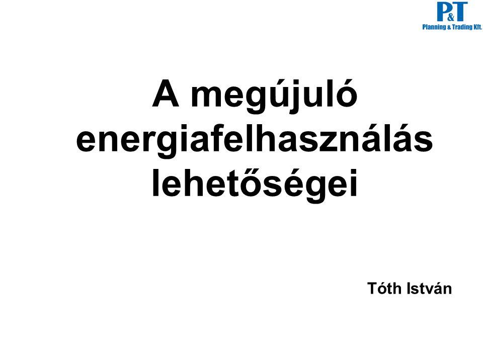 Megújuló energiafelhasználás lehetőségei Mértékegységek: -térfogatáram: m 3 /h -CMM = m 3 /perc -CFM = foot 3 /perc = 1,6 m 3 /h -Nyomás: Pa -1 bar = 10 5 Pa=100kPa=1000mbar -1 bar=760mmHg=10000mmv.o.