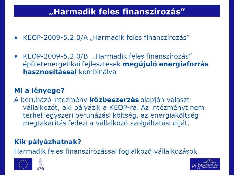 """""""Harmadik feles finanszírozás"""" KEOP-2009-5.2.0/A """"Harmadik feles finanszírozás"""" KEOP-2009-5.2.0/B """"Harmadik feles finanszírozás"""" épületenergetikai fej"""