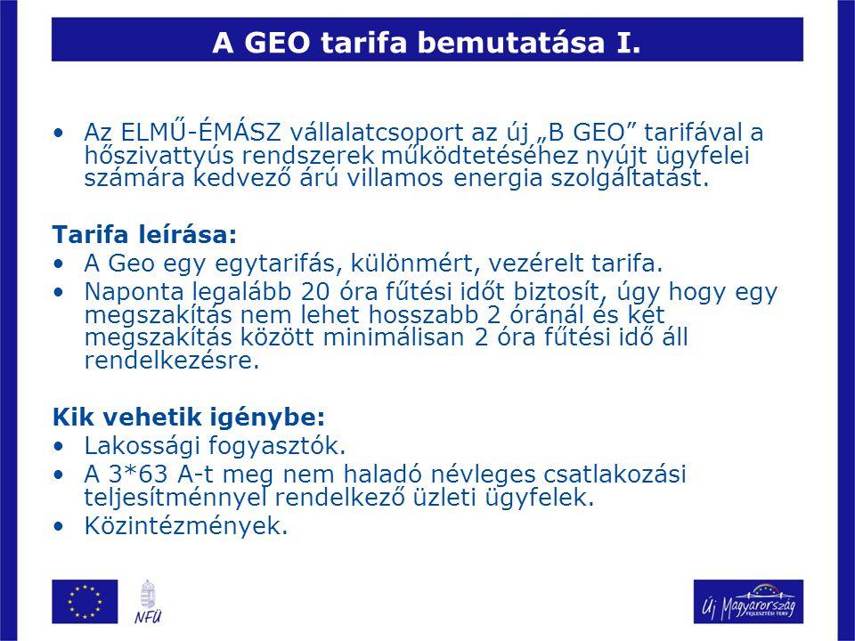 """A GEO tarifa bemutatása I. Az ELMŰ-ÉMÁSZ vállalatcsoport az új """"B GEO"""" tarifával a hőszivattyús rendszerek működtetéséhez nyújt ügyfelei számára kedve"""