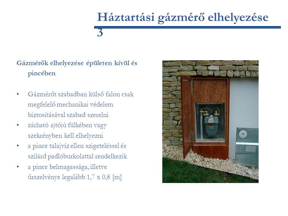 Háztartási gázmérő elhelyezése 3 Gázmérők elhelyezése épületen kívül és pincében Gázmérőt szabadban külső falon csak megfelelő mechanikai védelem bizt