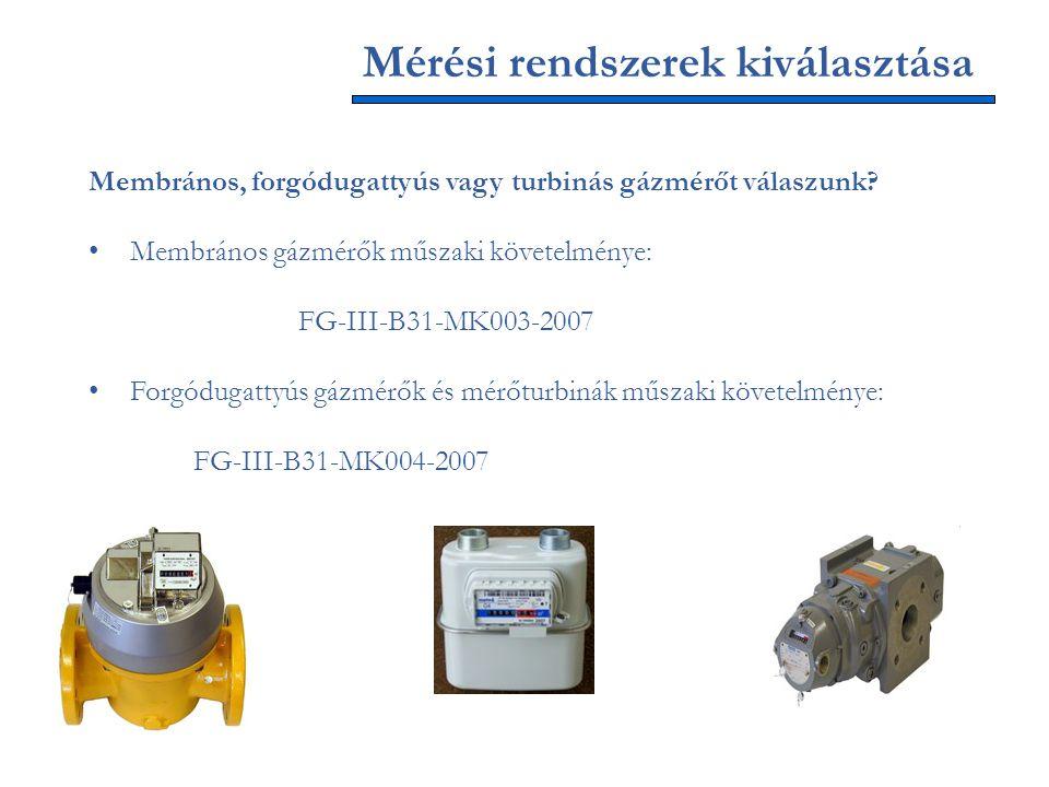 Mérési rendszerek kiválasztása Membrános, forgódugattyús vagy turbinás gázmérőt válaszunk? Membrános gázmérők műszaki követelménye: FG-III-B31-MK003-2
