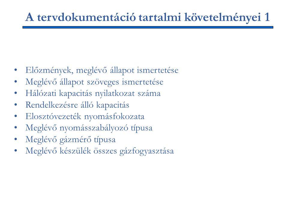 A tervdokumentáció tartalmi követelményei 1 Előzmények, meglévő állapot ismertetése Meglévő állapot szöveges ismertetése Hálózati kapacitás nyilatkoza