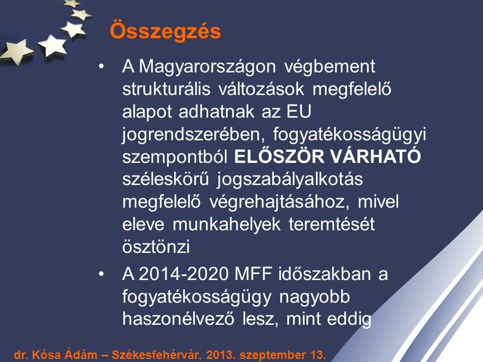 Összegzés A Magyarországon végbement strukturális változások megfelelő alapot adhatnak az EU jogrendszerében, fogyatékosságügyi szempontból ELŐSZÖR VÁ