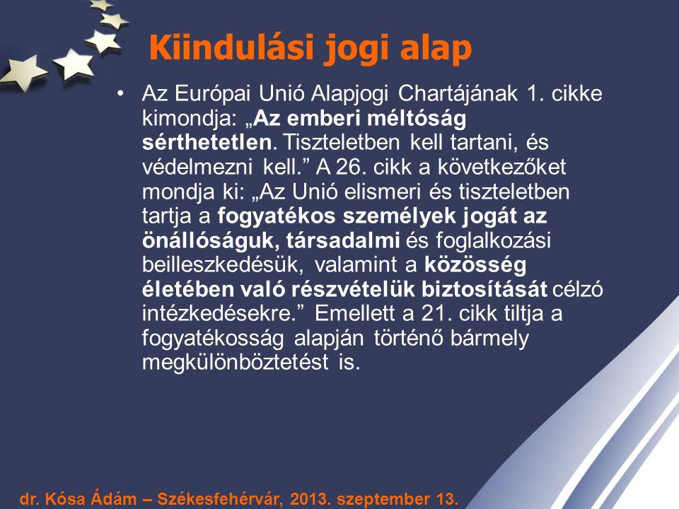 Összegzés A Magyarországon végbement strukturális változások megfelelő alapot adhatnak az EU jogrendszerében, fogyatékosságügyi szempontból ELŐSZÖR VÁRHATÓ széleskörű jogszabályalkotás megfelelő végrehajtásához, mivel eleve munkahelyek teremtését ösztönzi A 2014-2020 MFF időszakban a fogyatékosságügy nagyobb haszonélvező lesz, mint eddig dr.