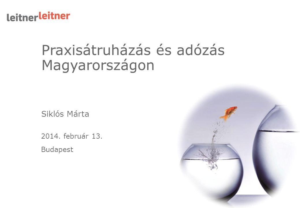 Praxisátruházás és adózás Magyarországon 2014. február 13. Budapest Siklós Márta
