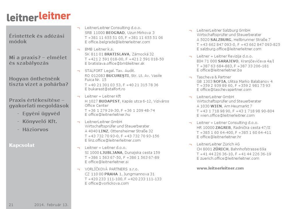 2014. február 13. 21 ¬ LeitnerLeitner Consulting d.o.o. SRB 11000 BEOGRAD, Uzun Mirkova 3 T +381 11 655 51 05, F +381 11 655 51 06 E office.belgrade@l