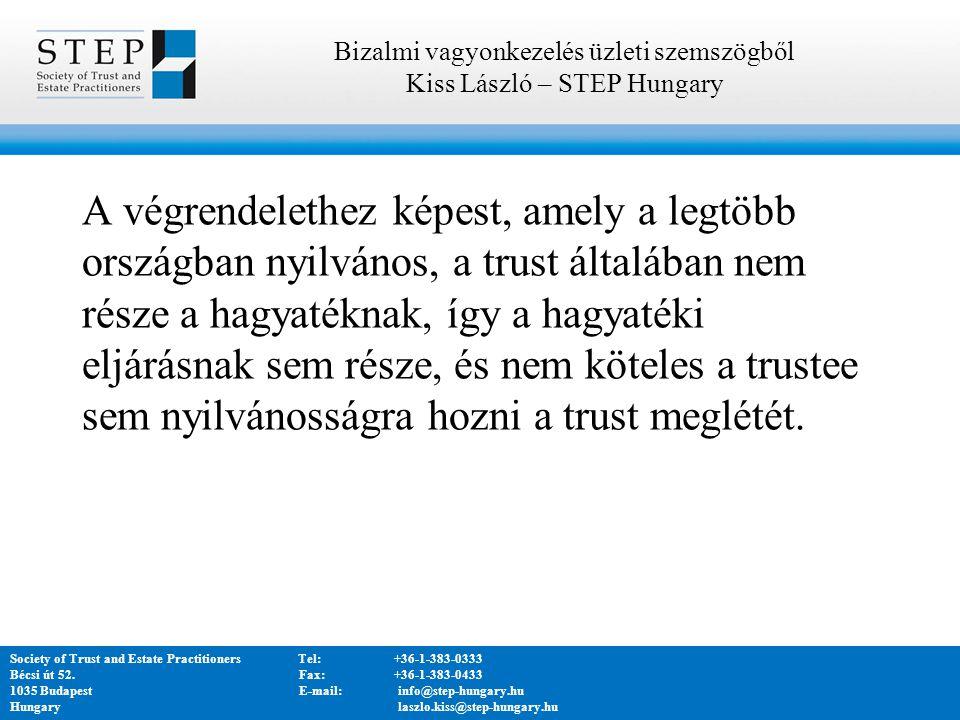 A végrendelethez képest, amely a legtöbb országban nyilvános, a trust általában nem része a hagyatéknak, így a hagyatéki eljárásnak sem része, és nem köteles a trustee sem nyilvánosságra hozni a trust meglétét.