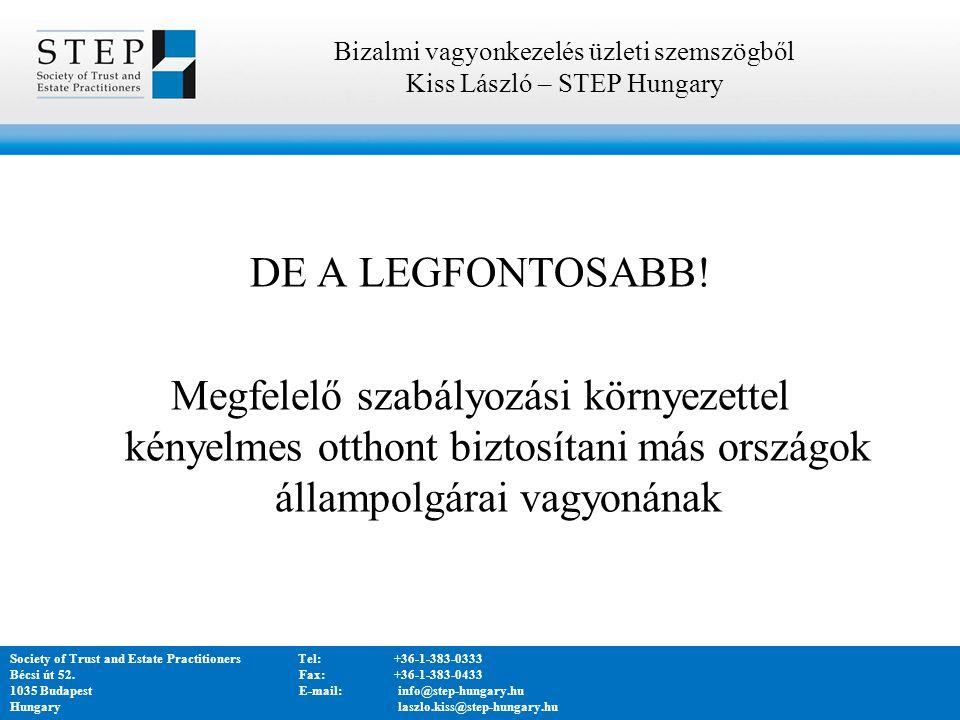 DE A LEGFONTOSABB! Megfelelő szabályozási környezettel kényelmes otthont biztosítani más országok állampolgárai vagyonának Bizalmi vagyonkezelés üzlet